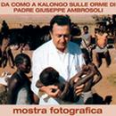 Da Como a Kalongo, mostra fotografica su padre Ambrosoli. Apri la locandina dell'iniziativa