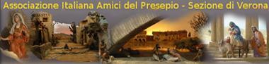 Presepi dell'Associazione Italiana Amici del Presepio - Sezione di Verona Saval. Collegamento al sito www.presepiverona.it