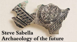Mostra 'Steve Savella. Achaelogy of the future'